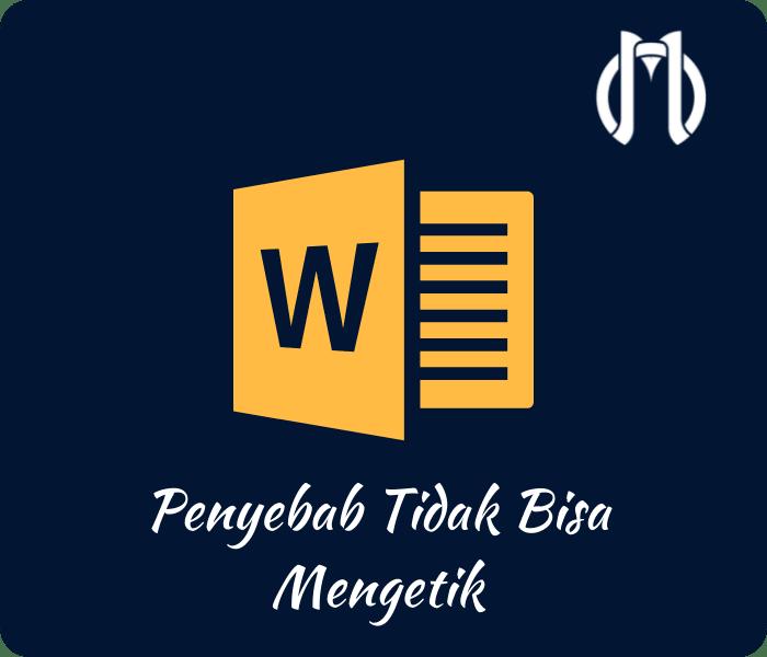 Kenapa Tidak Bisa Mengetik di Microsoft Word?