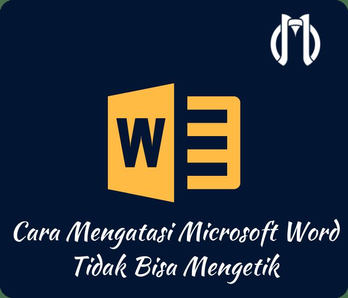 Kenapa Tidak Bisa Mengetik di Microsoft Word